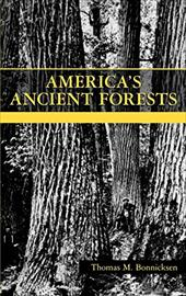 America's Ancient Forests: From the Ice Age to the Age of Discovery - Bonnicksen, Thomas M. / Bonnicksen
