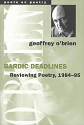 Bardic Deadlines: Reviewing Poetry, 1984-95 - O'Brien, Geoffrey