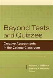 Beyond Tests and Quizzes: Creative Assessments in the College Classroom - Mezeske, Richard J. / Mezeske, Barbara A.