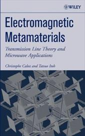 Electromagnetic Metamaterials: Transmission Line Theory and Microwave Applications - Caloz, Christophe / Itoh, Tatsuo