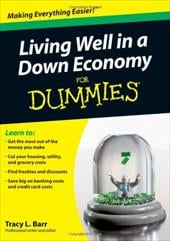 Living Well in a Down Economy for Dummies - Barr, Tracy L.