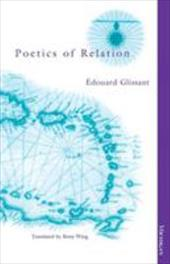 Poetics of Relation - Glissant, Edouard / Wing, Betsy