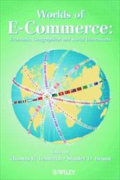 Worlds of E-Commerce: Economic, Geographical and Social Dimensions - Brunn, Stanley D. / Leinbach, Thomas R.