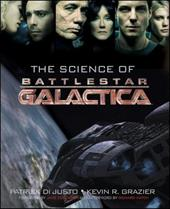 The Science of Battlestar Galactica - Di Justo, Patrick / Grazier, Kevin Robert / Hatch, Richard