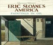 Eric Sloane's America: Paintings in Oil - Wigley, Michael / Sloane, Mimi