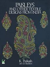 Paisleys and Other Textile Designs from India - Prakash, K.