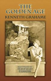 The Golden Age - Grahame, Kenneth / Parrish, Maxfield