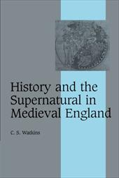 History and the Supernatural in Medieval England - Watkins, C. S. / Watkins