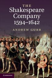 The Shakespeare Company, 1594-1642 - Gurr, Andrew