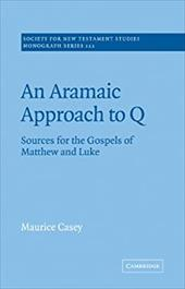 An Aramaic Approach to Q: Sources for the Gospels of Matthew and Luke - Casey, Maurice / Court, John