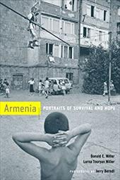 Armenia: Portraits of Survival and Hope - Miller, Donald E. / Rhomberg, Chris Touryan / Miller, Lorna Touryan
