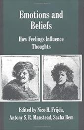 Emotions and Beliefs: How Feelings Influence Thoughts - Frijda, Nico H. / Manstead, A. S. R. / Bem, Sacha