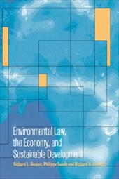 Environmental Law, the Economy and Sustainable Development: The United States, the European Union and the International Community - Revesz, Richard L. / Sands, Philippe / Stewart, Richard B.