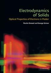 Electrodynamics of Solids: Optical Properties of Electrons in Matter - Dressel, Martin / Gruner, George