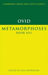 Ovid: Metamorphoses Book XIII - Ovid / Hopkinson, Neil / Easterling, P. E.