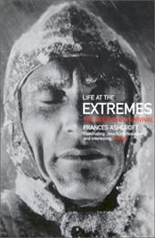 Life at the Extremes: The Science of Survival - Ashcroft, Frances M.
