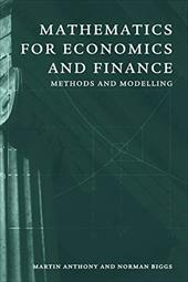 Mathematics for Economics and Finance: Methods and Modelling - Anthony, M. H. G. / Biggs, Norman L. / Anthony, Martin