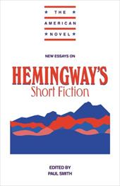 New Essays on Hemingway's Short Fiction - Smith, Paul / Elliot, Emory / Beegel, Susan F.