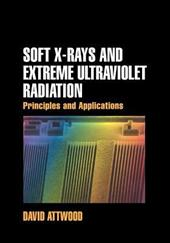 Soft X-Rays and Extreme Ultraviolet Radiation: Principles and Applications - Attwood, David