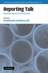 Reporting Talk: Reported Speech in Interaction - Holt, Elizabeth / Clift, Rebecca