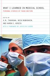 What I Learned in Medical School: Personal Stories of Young Doctors - Takakuwa, Kevin M. / Rubashkin, Nick / Herzig, Karen E.