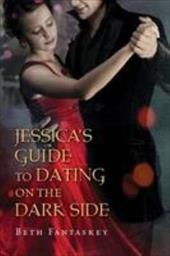 Jessica's Guide to Dating on the Dark Side - Fantaskey, Beth
