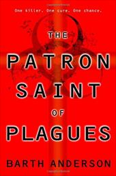 The Patron Saint of Plagues - Anderson, Barth