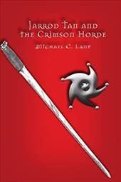 Jarrod Tan and the Crimson Horde - Lane, Michael C.