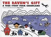 The Raven's Gift: A True Story from Greenland - Dupre, Kelly