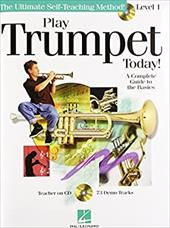 Play Trumpet Today! Beginner's Pack: Book/CD/DVD Pack - Hal Leonard Publishing Corporation