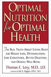 Optimal Nutrition for Optimal Health - Levy, Thomas E. / Huggins, Hal A.