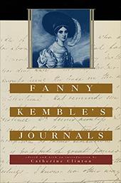 Fanny Kemble's Journals: Edited and with an Introduction by Catherine Clinton - Kemble, Fanny / Clinton, Catherine