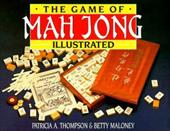 The Game of Mah Jong Illustrated - Thompson, Patricia A. / Maloney, Betty
