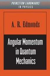 Angular Momentum in Quantum Mechanics - Edmunds, A. R. / Edmonds, A. R.