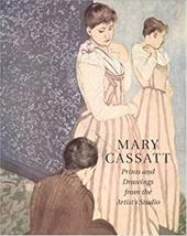 Mary Cassatt: Prints and Drawings from the Artist's Studio - Adelson, Warren / Cantor, Jay E. / Pinsky, Susan