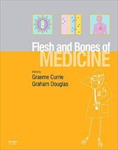 The Flesh and Bones of Medicine - Currie, Graeme / Douglas, Graham