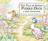The Tale of Jemima Puddle-Duck: A Story Board Book - Potter, Beatrix