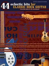 44 Eclectic Hits for Classic Rock Guitar: From Bob Dylan to Yes and Beyond - Alfred Publishing