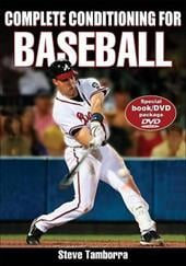 Complete Conditioning for Baseball [With DVD] - Tamborra, Steve