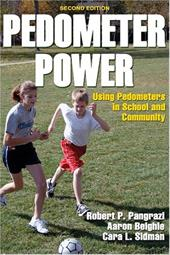 Pedometer Power: Using Pedometers in School and Community - Pangrazi, Robert P. / Beighle, Aaron / Sidman, Cara L.