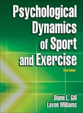 Psychological Dynamics of Sport and Exercise - Gill, Diane L. / Williams, Lavon