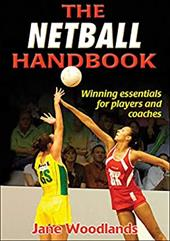 The Netball Handbook - Woodlands, Jane