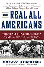 The Real All Americans: The Team That Changed a Game, a People, a Nation - Jenkins, Sally