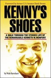 Kenny's Shoes: A Walk Through the Storied Life of the Remarkable Kenneth W. Monfort - Barnhart, Walt