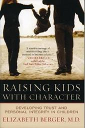Raising Kids with Character: Developing Trust and Personal Integrity in Children - Berger, Elizabeth