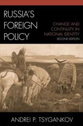 Russia's Foreign Policy: Change and Continuity in National Identity - Tsygankov, Andrei P.