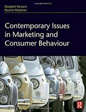 Contemporary Issues in Marketing and Consumer Behaviour - Parsons, Elizabeth / Maclaran, Pauline