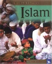 Islam: Worship, Festivals, and Ceremonies from Around the World - Barnes, Trevor