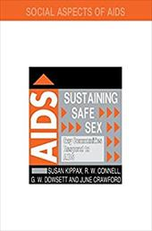 Sustaining Safe Sex - Kippax, Susan / Connell R. W. / Connell, R. W.