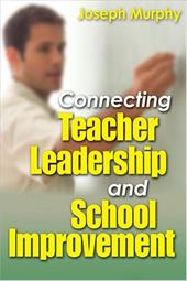 Connecting Teacher Leadership and School Improvement - Murphy, Joseph / Murphy, Joseph F.